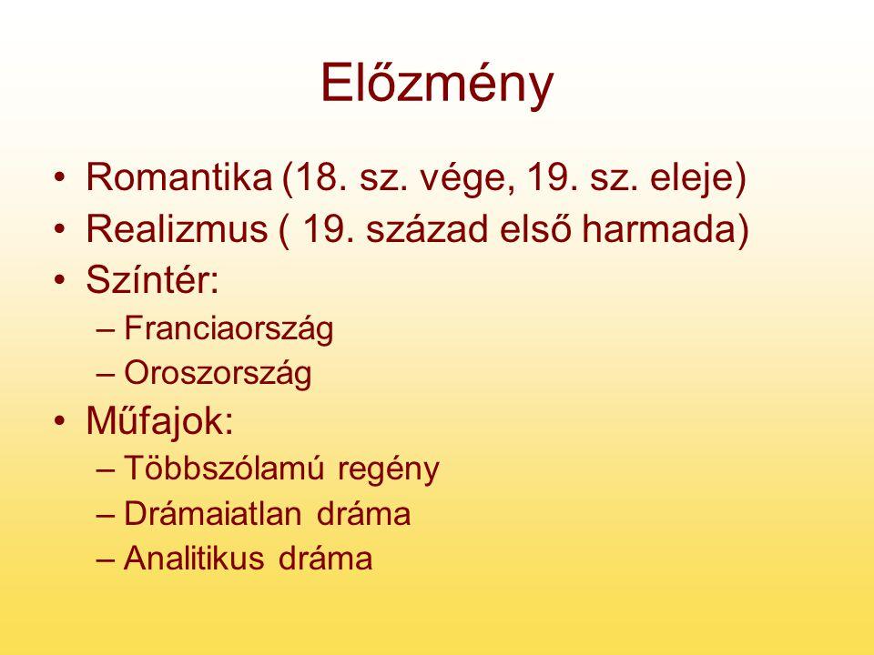 Előzmény Romantika (18.sz. vége, 19. sz. eleje) Realizmus ( 19.