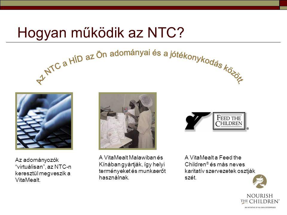 """Hogyan működik az NTC? Az adományozók """"virtuálisan"""", az NTC-n keresztül megveszik a VitaMealt. A VitaMealt Malawiban és Kínában gyártják, így helyi te"""