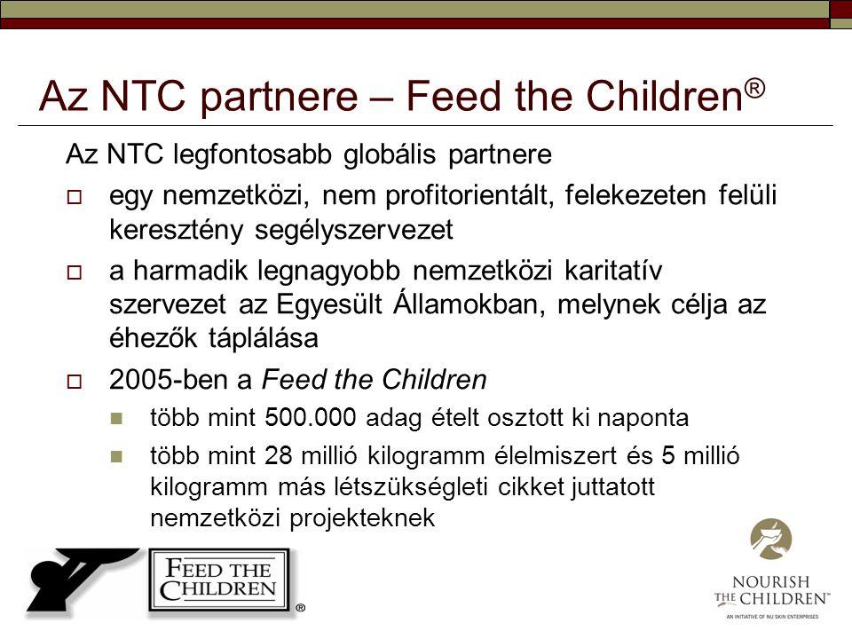Az NTC partnere – Feed the Children ® Az NTC legfontosabb globális partnere  egy nemzetközi, nem profitorientált, felekezeten felüli keresztény segél