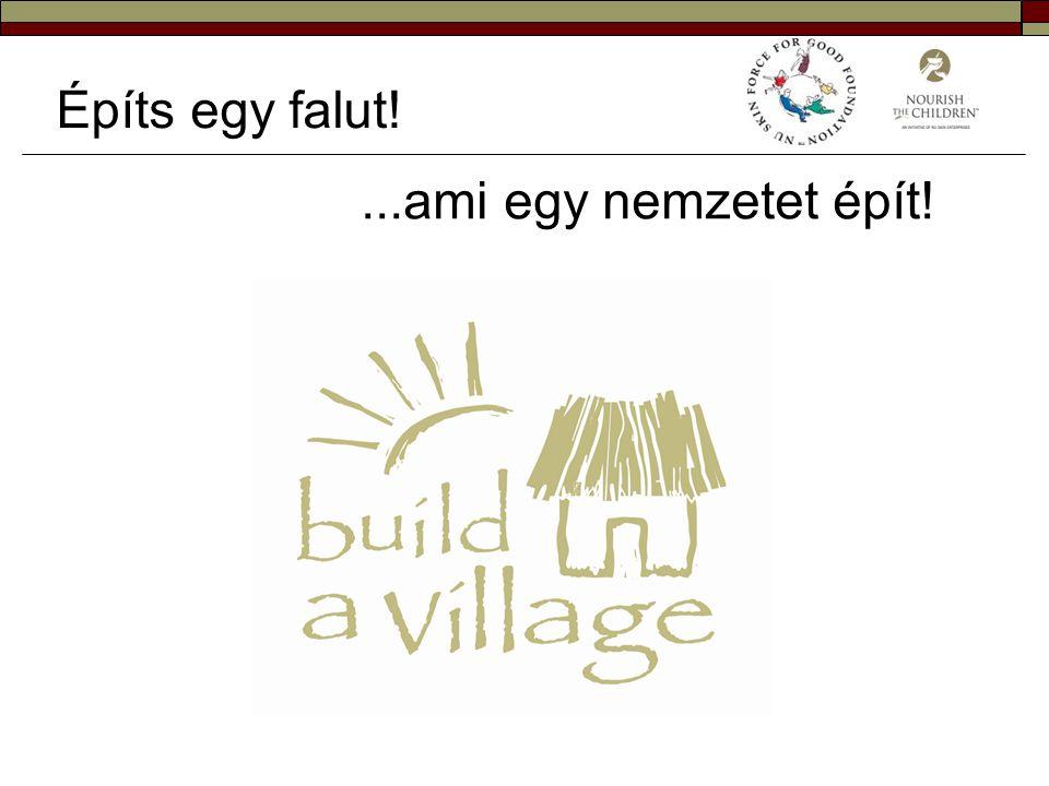Építs egy falut!...ami egy nemzetet épít!