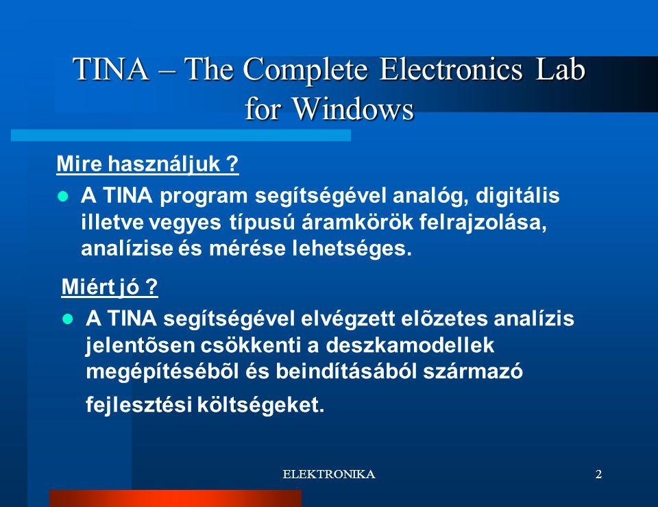 ELEKTRONIKA3 TINA – The Complete Electronics Lab for Windows Funkciói Kapcsolási rajz, és rajzjel szerkesztõ.