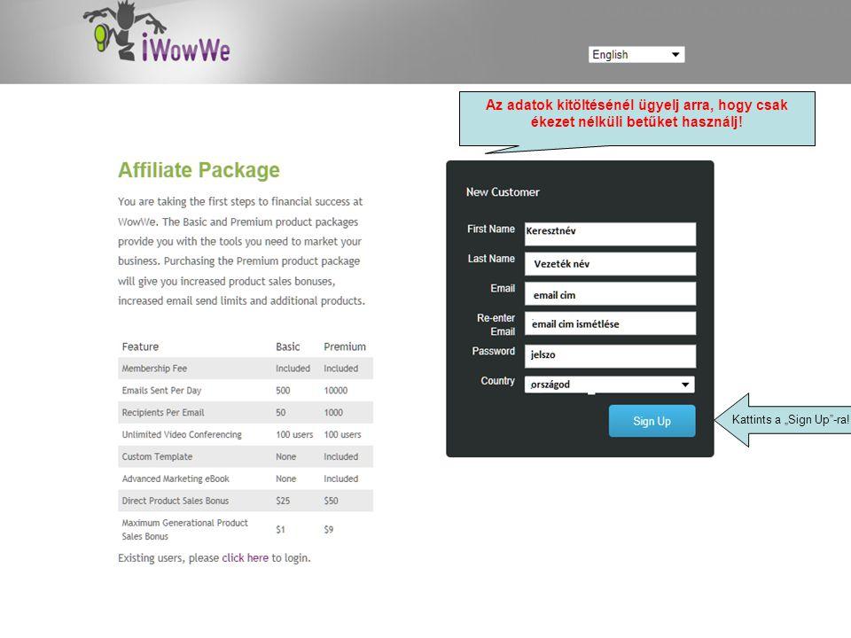"""A """" select gombra kattintva jelöld ki azt a csomagot, amivel regisztrálni szeretnél Premium csomag 175$+20$=195$ Basic csomag: 55$+20$= 75$"""