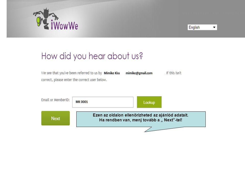 """Ezen az oldalon ellenőrizheted az ajánlód adatait. Ha rendben van, menj tovább a """" Next -tel!"""