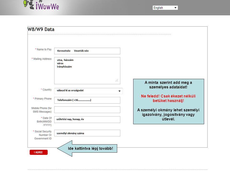 Fogadd el a Spam törvényt! Fogadd el az üzleti szabályzatot! Itt letöltheted Lépj tovább!