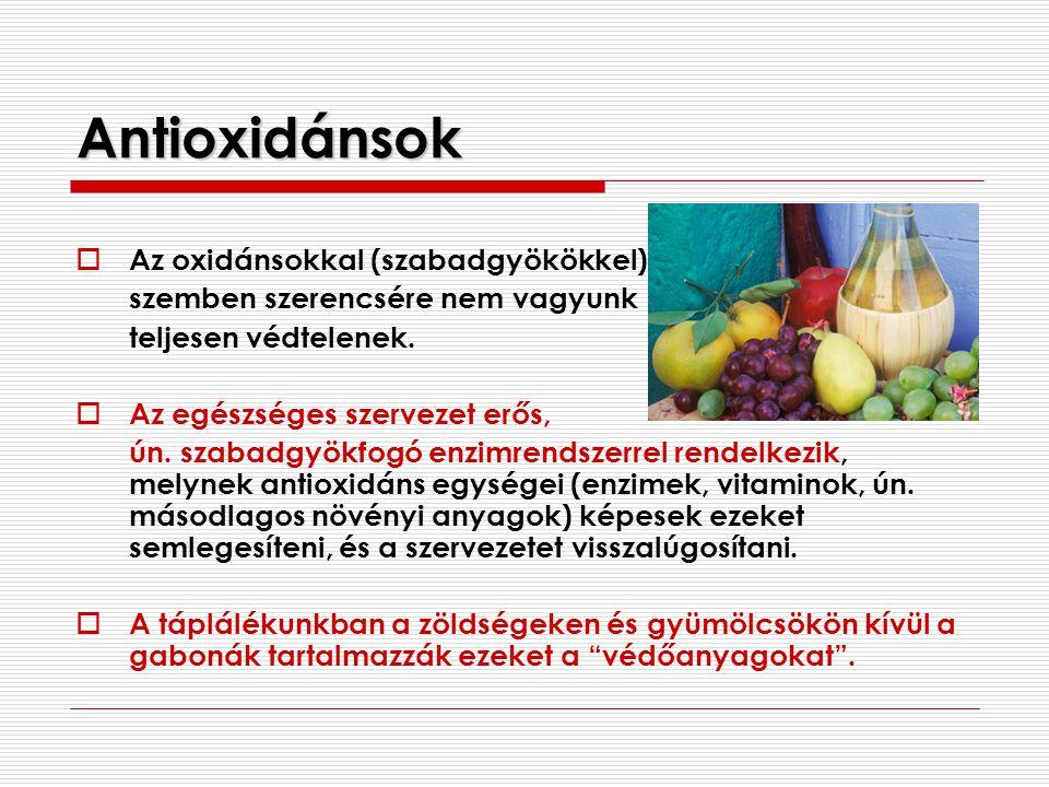 Antioxidánsok  Az oxidánsokkal (szabadgyökökkel) szemben szerencsére nem vagyunk teljesen védtelenek.  Az egészséges szervezet erős, ún. szabadgyökf
