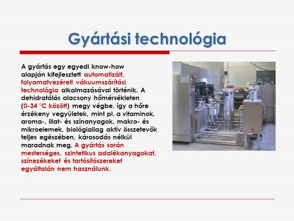 Gyártási technológia A gyártás egy egyedi know-how alapján kifejlesztett automatizált, folyamatvezérelt vákuumszárítási technológia alkalmazásával tör