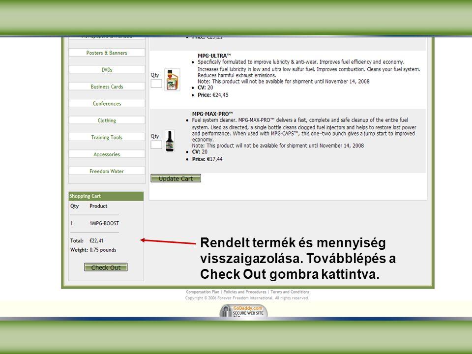 Rendelt termék és mennyiség visszaigazolása. Továbblépés a Check Out gombra kattintva.