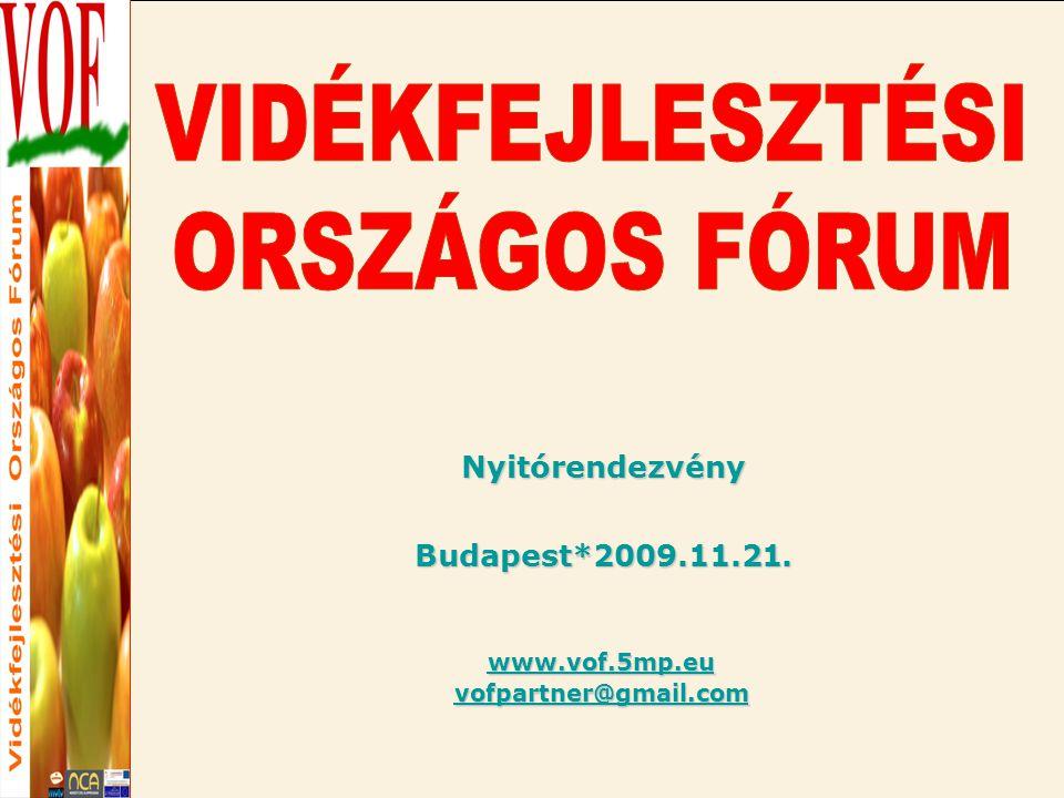 NyitórendezvényBudapest*2009.11.21. www.vof.5mp.eu vofpartner@gmail.com