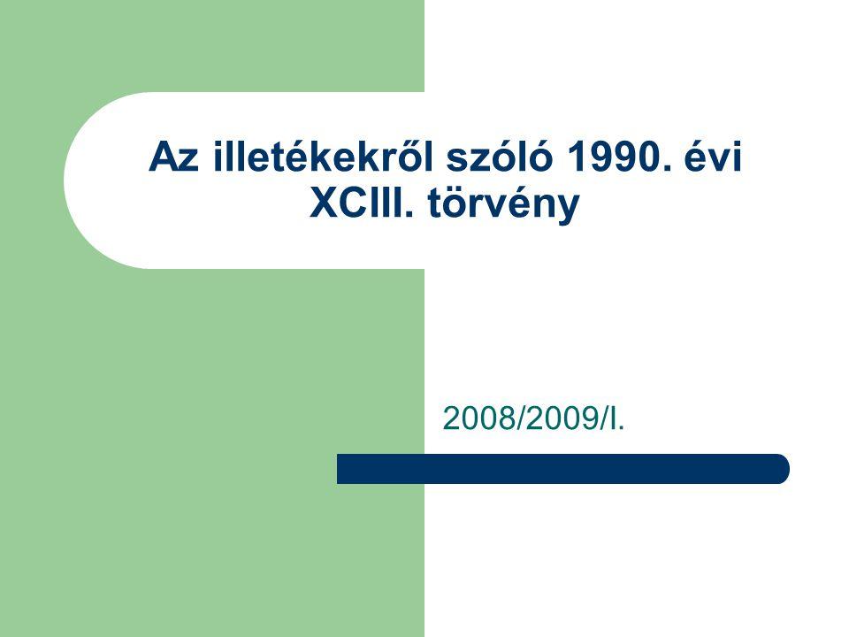 Az illetékekről szóló 1990. évi XCIII. törvény 2008/2009/I.