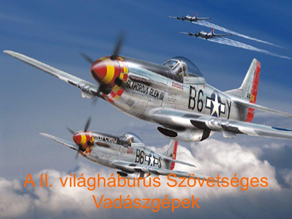 világ haburú repülőgépei Vadászgépek A II. világháburús Szövetséges Vadászgépek
