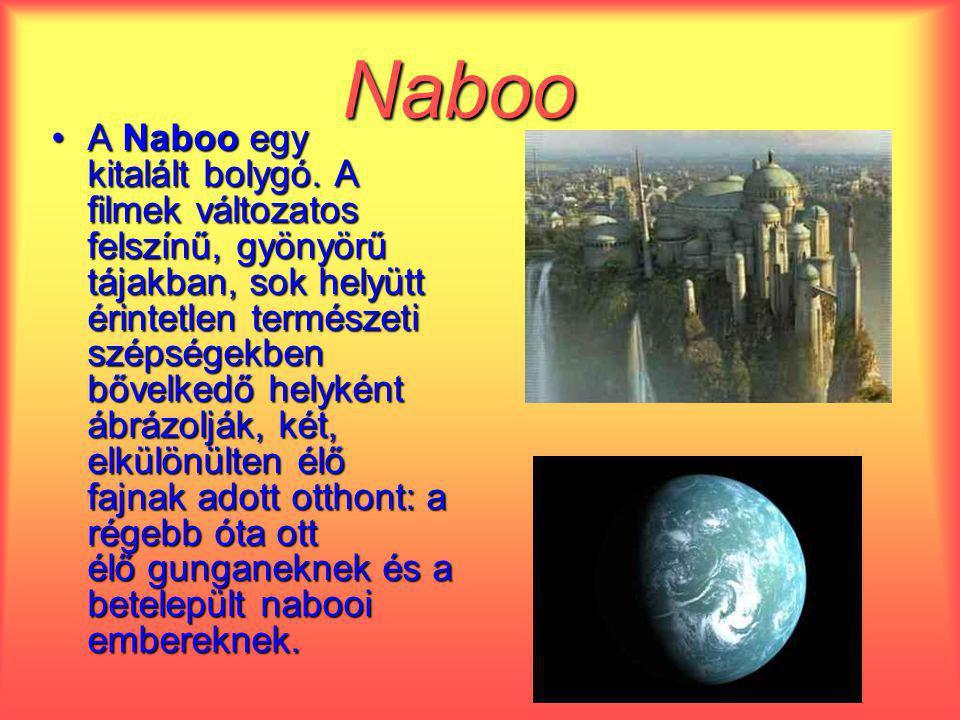 Naboo A Naboo egy kitalált bolygó. A filmek változatos felszínű, gyönyörű tájakban, sok helyütt érintetlen természeti szépségekben bővelkedő helyként