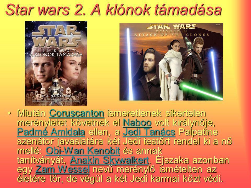 Star wars 2. A klónok támadása Miután CCCC oooo rrrr uuuu ssss cccc aaaa nnnn tttt oooo nnnn ismeretlenek sikertelen merényletet követnek el NNNN aaaa