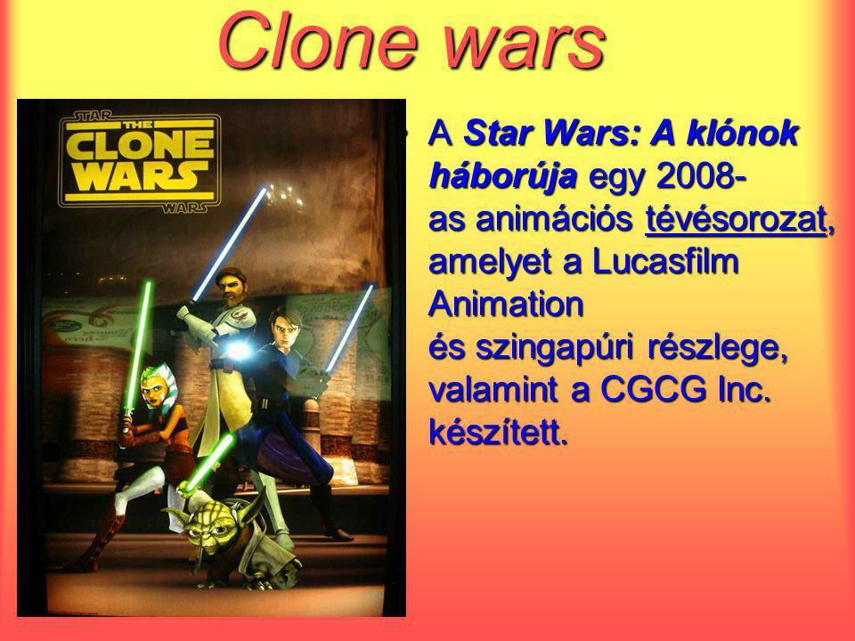 Clone wars A Star Wars: A klónok háborúja egy 2008- as animációs tévésorozat, amelyet a Lucasfilm Animation és szingapúri részlege, valamint a CGCG Inc.
