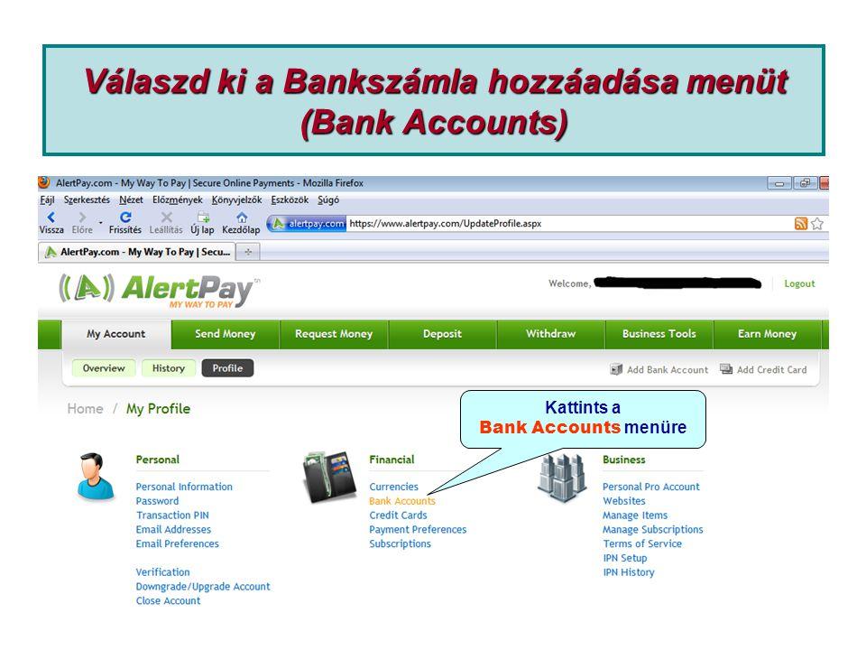 Válaszd ki a Bankszámla hozzáadása menüt (Bank Accounts) Kattints a Bank Accounts menüre