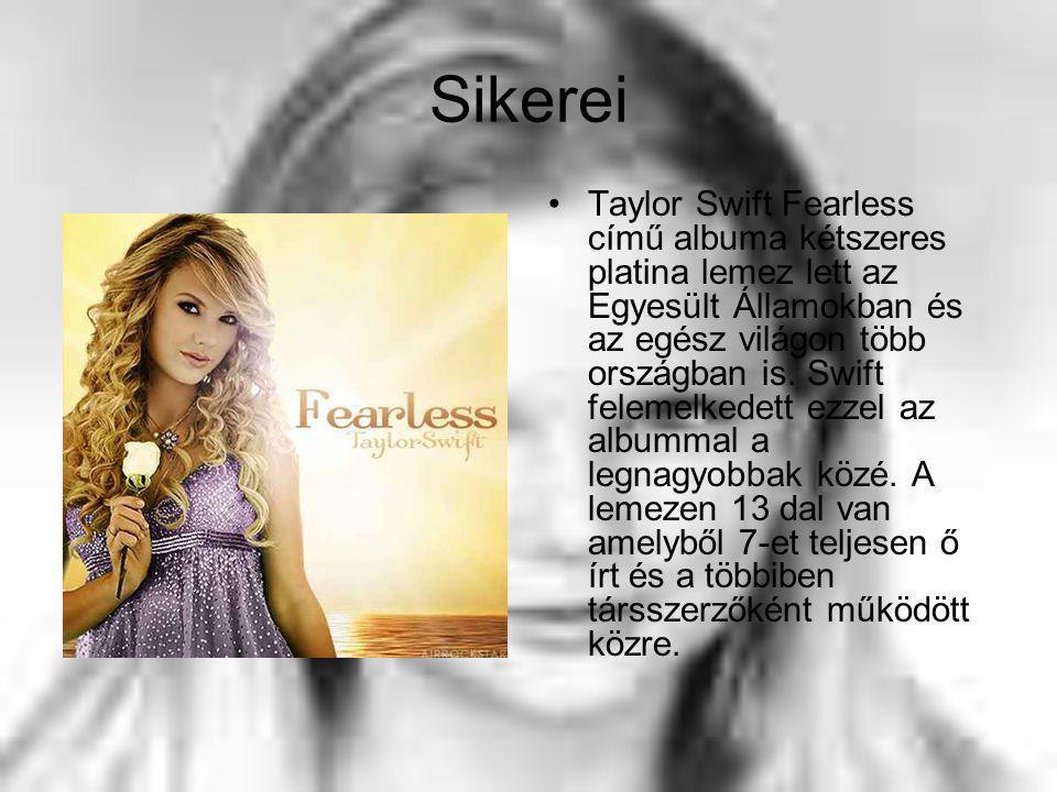 Sikerei Taylor Swift Fearless című albuma kétszeres platina lemez lett az Egyesült Államokban és az egész világon több országban is.