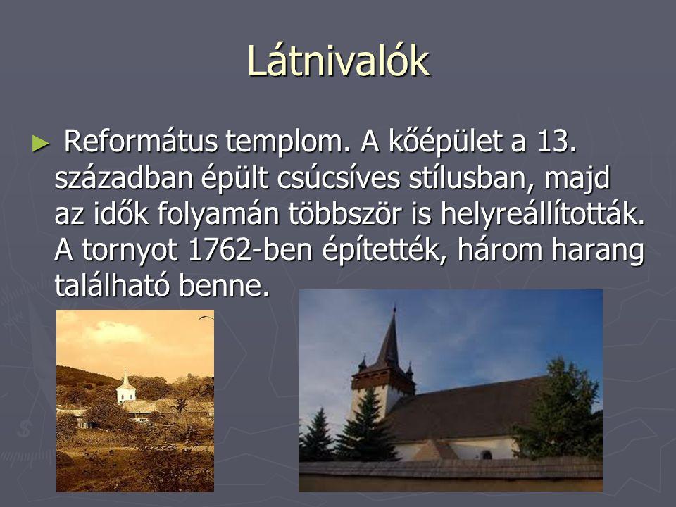 Látnivalók ► Református templom. A kőépület a 13. században épült csúcsíves stílusban, majd az idők folyamán többször is helyreállították. A tornyot 1