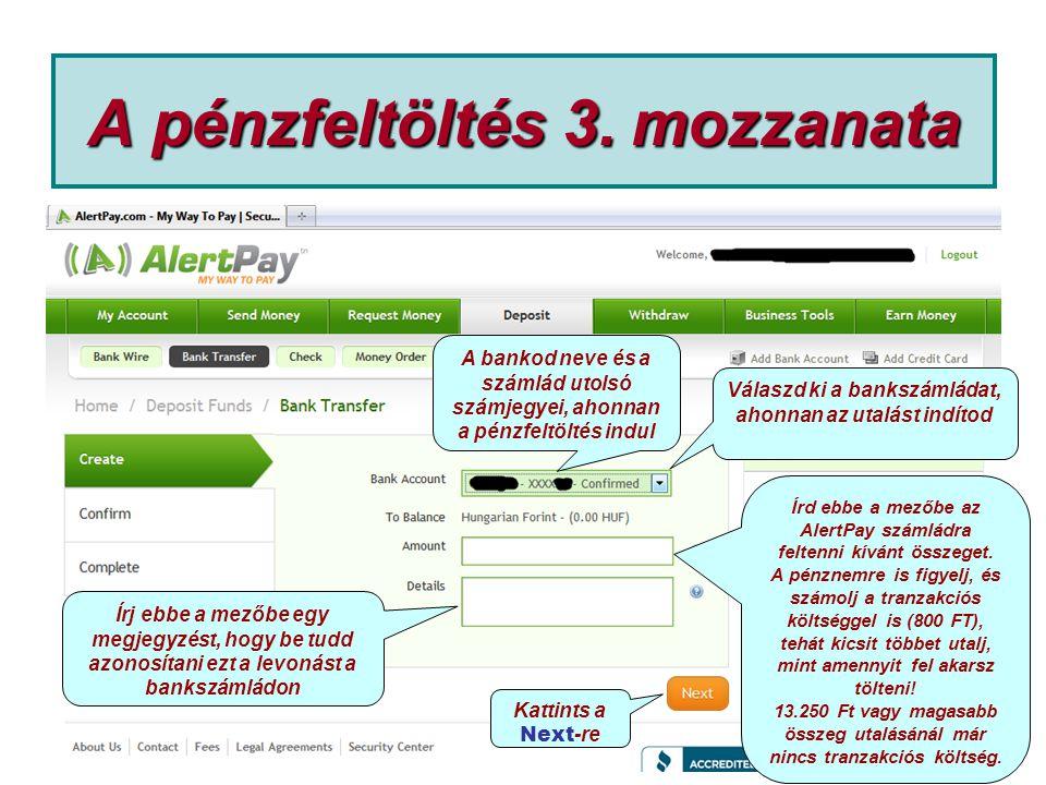 A pénzfeltöltés 3. mozzanata Írd ebbe a mezőbe az AlertPay számládra feltenni kívánt összeget.