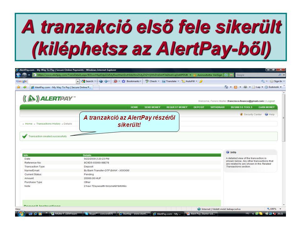 A tranzakció első fele sikerült (kiléphetsz az AlertPay-ből) A tranzakció az AlertPay részéről sikerült!