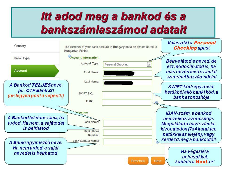 Itt adod meg a bankod és a bankszámlaszámod adatait IBAN-szám, a bankod nemzetközi azonosítója.