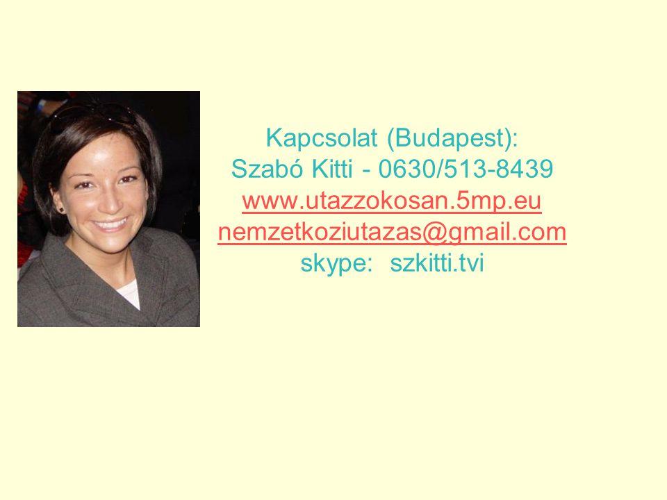 Kapcsolat (Budapest): Szabó Kitti - 0630/513-8439 www.utazzokosan.5mp.eu nemzetkoziutazas@gmail.com skype: szkitti.tvi www.utazzokosan.5mp.eu nemzetkoziutazas@gmail.com