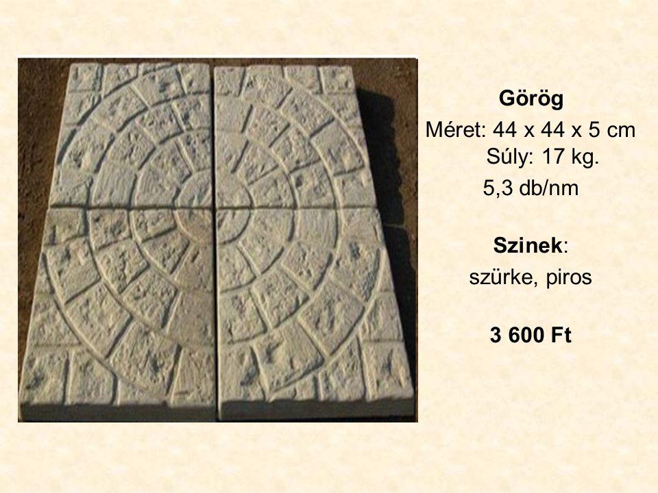 Görög Méret: 44 x 44 x 5 cm Súly: 17 kg. 5,3 db/nm Szinek: szürke, piros 3 600 Ft