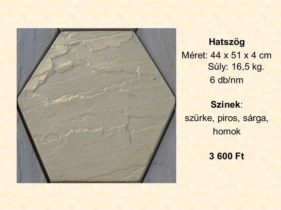 Hatszög Méret: 44 x 51 x 4 cm Súly: 16,5 kg. 6 db/nm Szinek: szürke, piros, sárga, homok 3 600 Ft