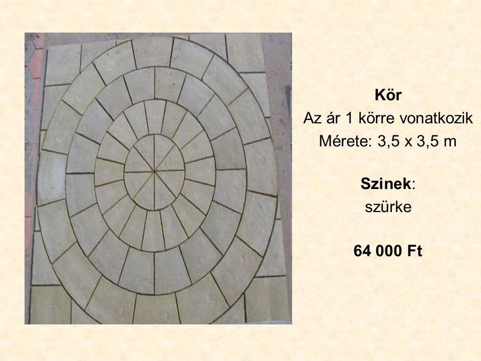 Kör Az ár 1 körre vonatkozik Mérete: 3,5 x 3,5 m Szinek: szürke 64 000 Ft