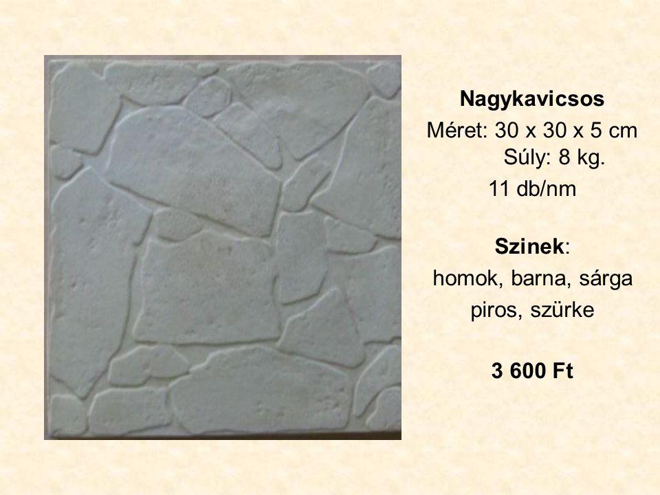 Nagykavicsos Méret: 30 x 30 x 5 cm Súly: 8 kg.