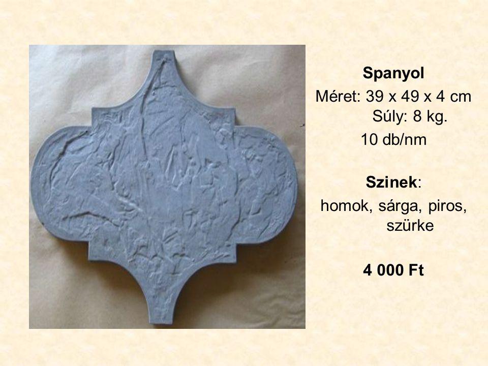 Spanyol Méret: 39 x 49 x 4 cm Súly: 8 kg. 10 db/nm Szinek: homok, sárga, piros, szürke 4 000 Ft