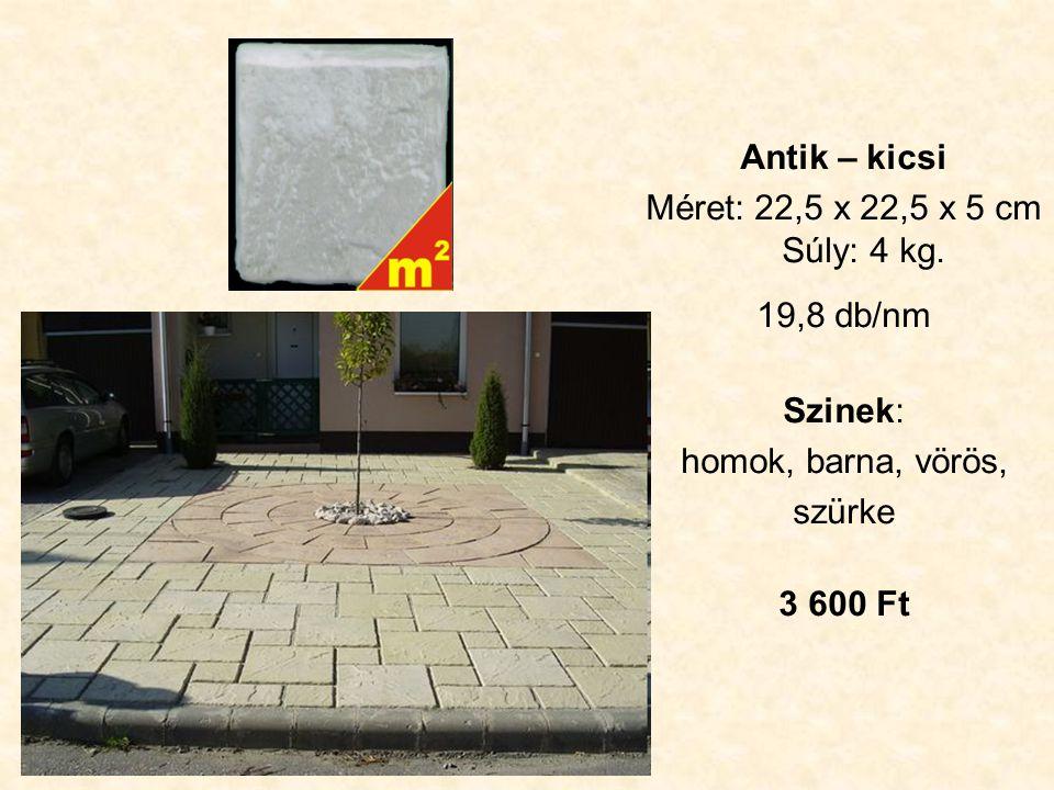 Antik – közepes Méret: 45 x 22,5 x 5 cm Súly: 8 kg.