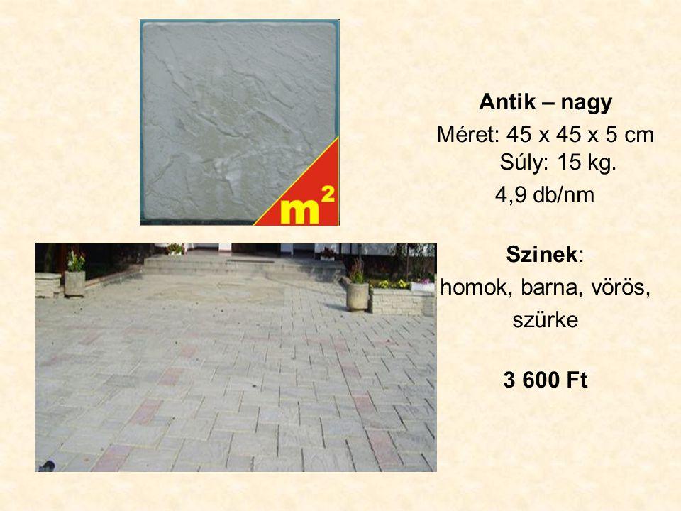 Antik – nagy Méret: 45 x 45 x 5 cm Súly: 15 kg.