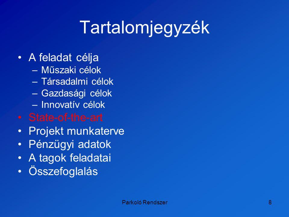 Parkoló Rendszer19 A tagok és feladataik Budapesti Önkormányzati Parkolási (BÖP) KFT.