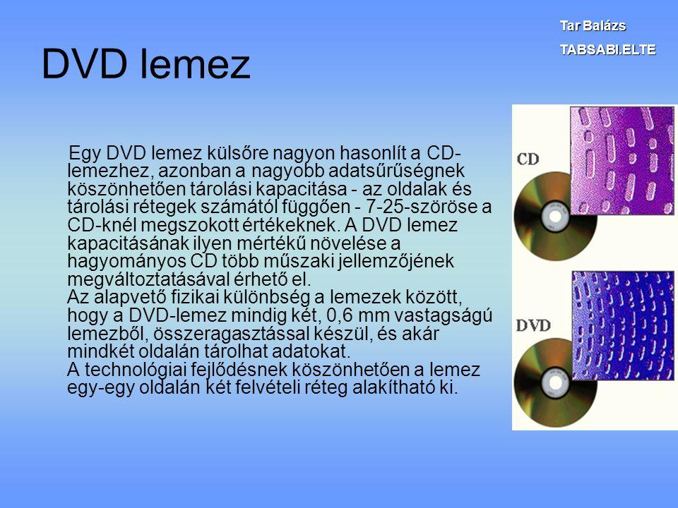 DVD lemez Egy DVD lemez külsőre nagyon hasonlít a CD- lemezhez, azonban a nagyobb adatsűrűségnek köszönhetően tárolási kapacitása - az oldalak és táro