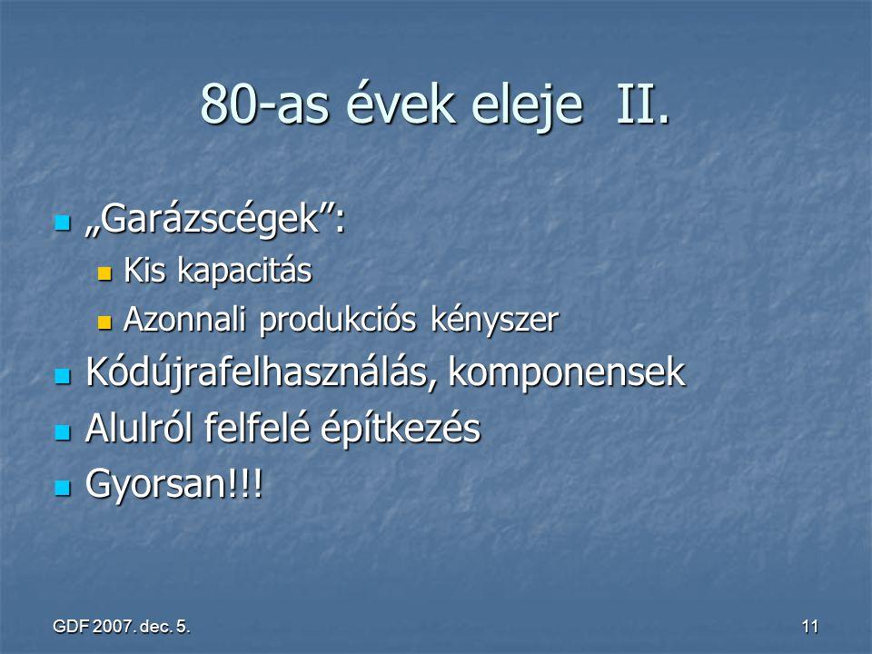 """GDF 2007. dec. 5.11 80-as évek eleje II. """"Garázscégek"""": """"Garázscégek"""": Kis kapacitás Kis kapacitás Azonnali produkciós kényszer Azonnali produkciós ké"""