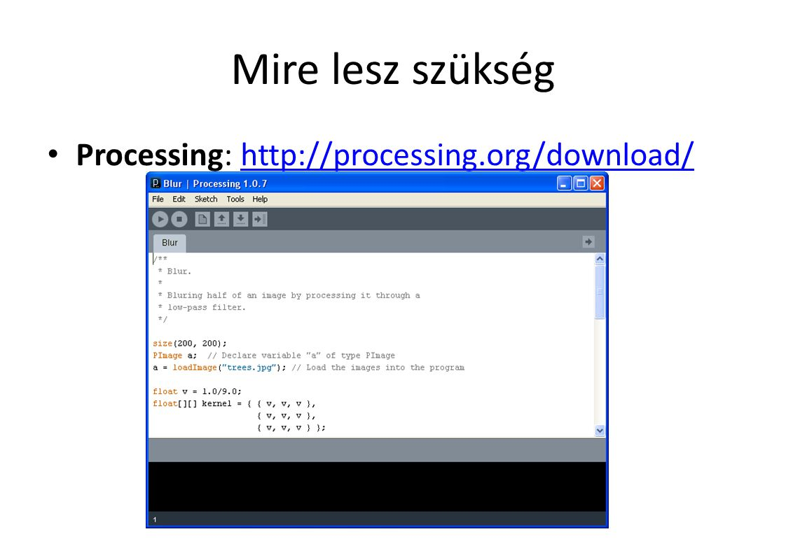Segítség Egy sor kirajzolása: for (int i=-5; i<5; ++i) { int x = constrain(mouseX+i, 0, img.width); color l = img.pixels[ mouseY*img.width + x]; fill(l); rect(mouseX+1+(i+5)*10, mouseY-11, 10, 10); }