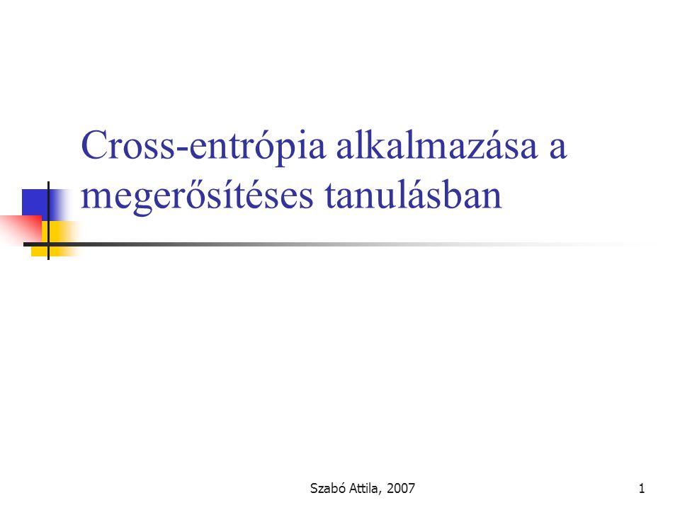 Szabó Attila, 20071 Cross-entrópia alkalmazása a megerősítéses tanulásban
