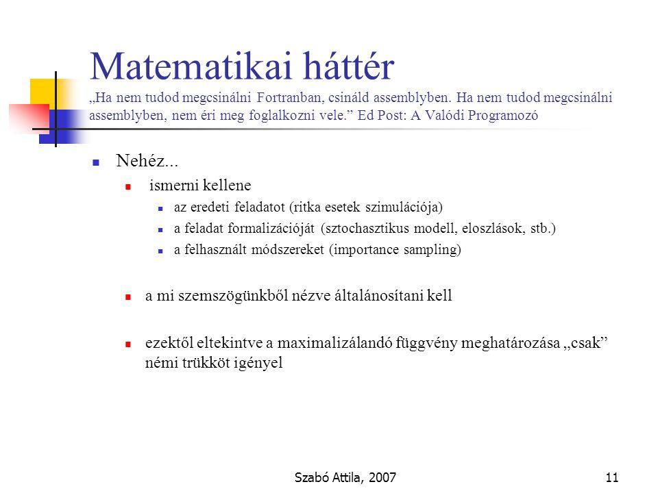 """Szabó Attila, 200711 Matematikai háttér """"Ha nem tudod megcsinálni Fortranban, csináld assemblyben."""
