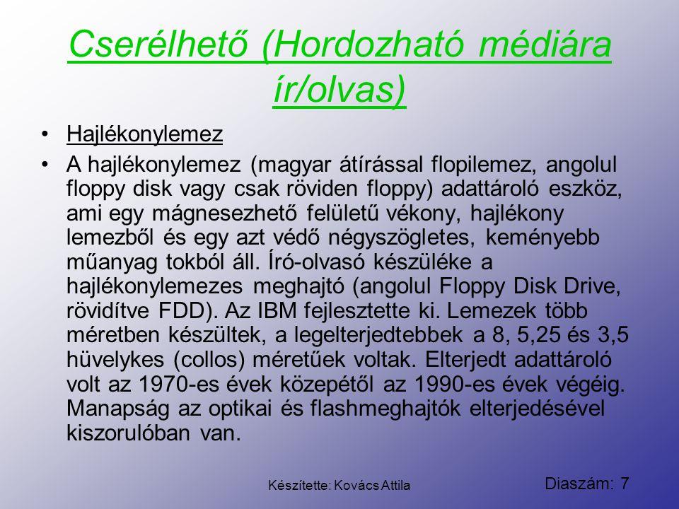Diaszám: 8 Készítette: Kovács Attila Cserélhető (Hordozható médiára ír/olvas) Lyukszalag A lyukszalag egy perforált papírszalag, amelyet 20.