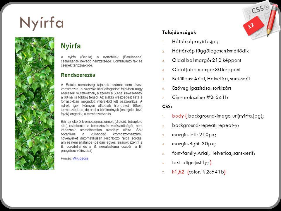 12 Nyírfa Tulajdonságok 1.Háttérkép: nyirfa.jpg 2.