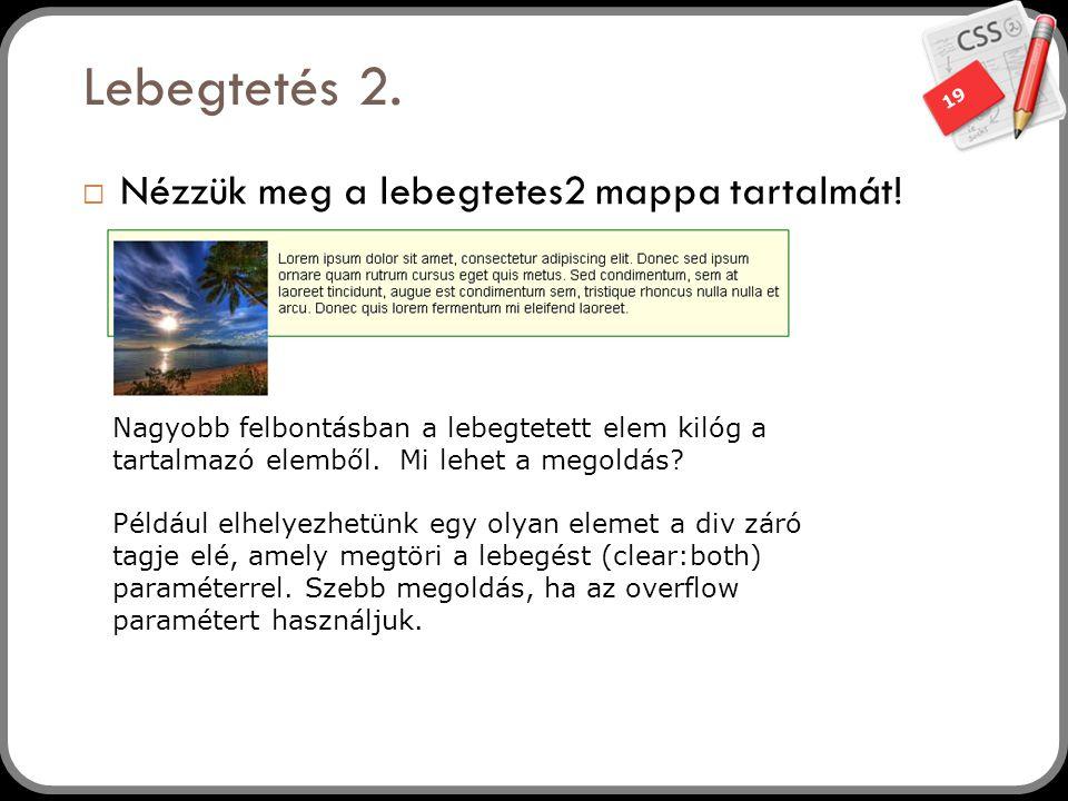 19 Lebegtetés 2. Nézzük meg a lebegtetes2 mappa tartalmát.