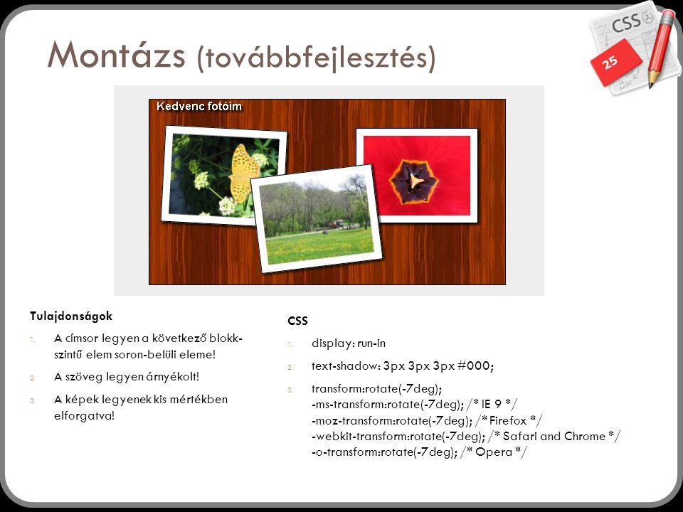 25 Montázs (továbbfejlesztés) Tulajdonságok 1.