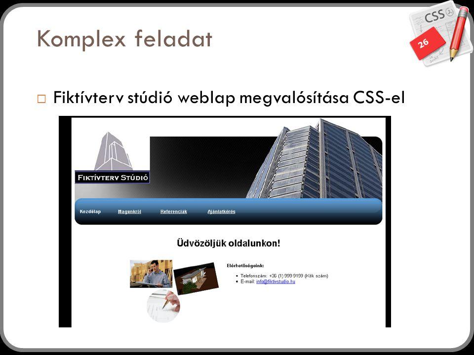 26 Komplex feladat  Fiktívterv stúdió weblap megvalósítása CSS-el