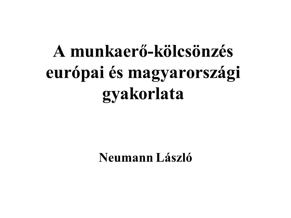 Vázlat A munkaerő-kölcsönzés meghatározása, elterjedtsége A munkaerő-kölcsönzéshez fűződő munkáltatói és munkavállalói érdekek A munkaerő-kölcsönzés nemzetközi trendjei A kollektív szerződéses szabályozás szerepe (EU országok) A munkaerő-kölcsönzés nemzetközi szabályozása –Az EU intézmények szerepe A magyar munkajogi szabályozás és annak fejlődése A magyarországi kollektív szerződéses szabályozás esélyei Statisztikai adatok a magyarországi munkaerő-kölcsönzésről Kutatási kérdések a magyarországi munkaerő-kölcsönzés gyakorlatáról Az EU direktíva lehetséges hatásai