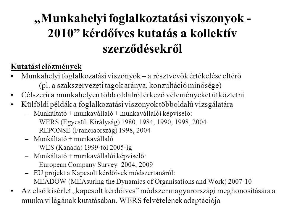 """""""Munkahelyi foglalkoztatási viszonyok - 2010 kérdőíves kutatás a kollektív szerződésekről Kutatási előzmények Munkahelyi foglalkozatási viszonyok – a résztvevők értékelése eltérő (pl."""