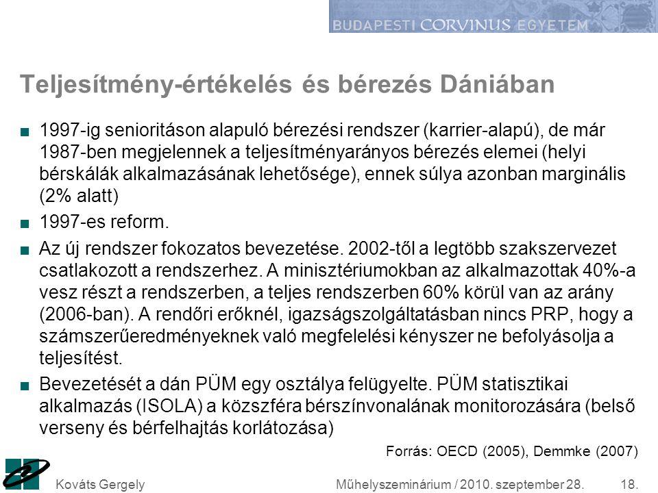 Teljesítmény-értékelés és bérezés Dániában ■1997-ig senioritáson alapuló bérezési rendszer (karrier-alapú), de már 1987-ben megjelennek a teljesítmény