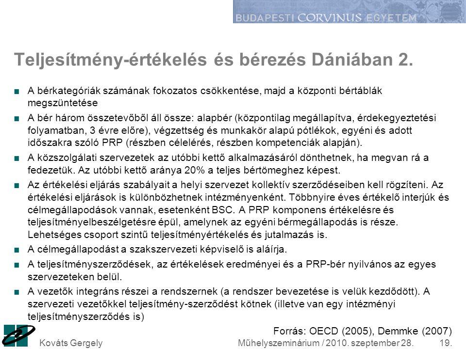 Teljesítmény-értékelés és bérezés Dániában 2. ■A bérkategóriák számának fokozatos csökkentése, majd a központi bértáblák megszüntetése ■A bér három ös
