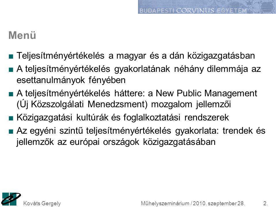 Műhelyszeminárium / 2010. szeptember 28.Kováts Gergely2. Menü ■Teljesítményértékelés a magyar és a dán közigazgatásban ■A teljesítményértékelés gyakor