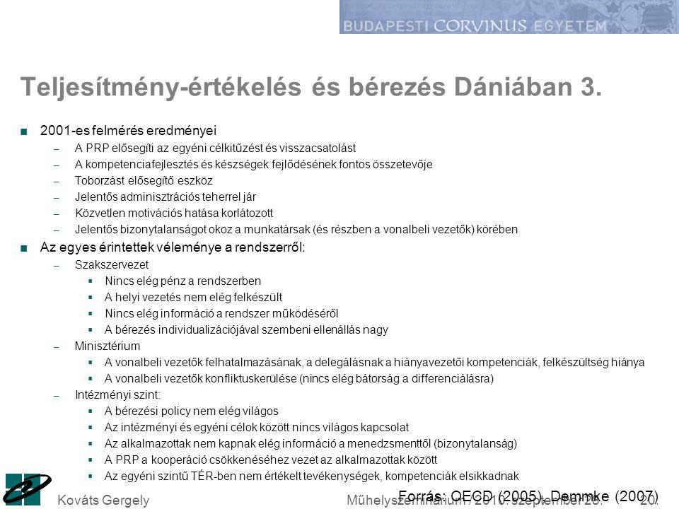 Műhelyszeminárium / 2010. szeptember 28. Teljesítmény-értékelés és bérezés Dániában 3. ■2001-es felmérés eredményei – A PRP elősegíti az egyéni célkit