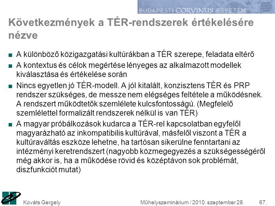 Következmények a TÉR-rendszerek értékelésére nézve ■A különböző közigazgatási kultúrákban a TÉR szerepe, feladata eltérő ■A kontextus és célok megérté