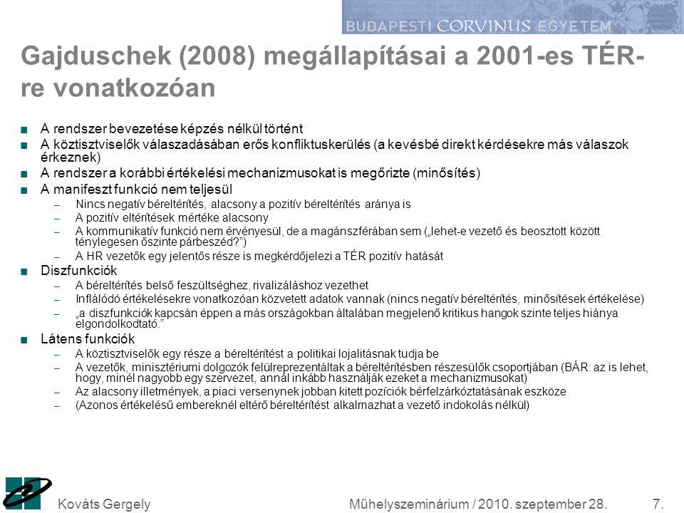 Műhelyszeminárium / 2010. szeptember 28.Kováts Gergely7. Gajduschek (2008) megállapításai a 2001-es TÉR- re vonatkozóan ■A rendszer bevezetése képzés